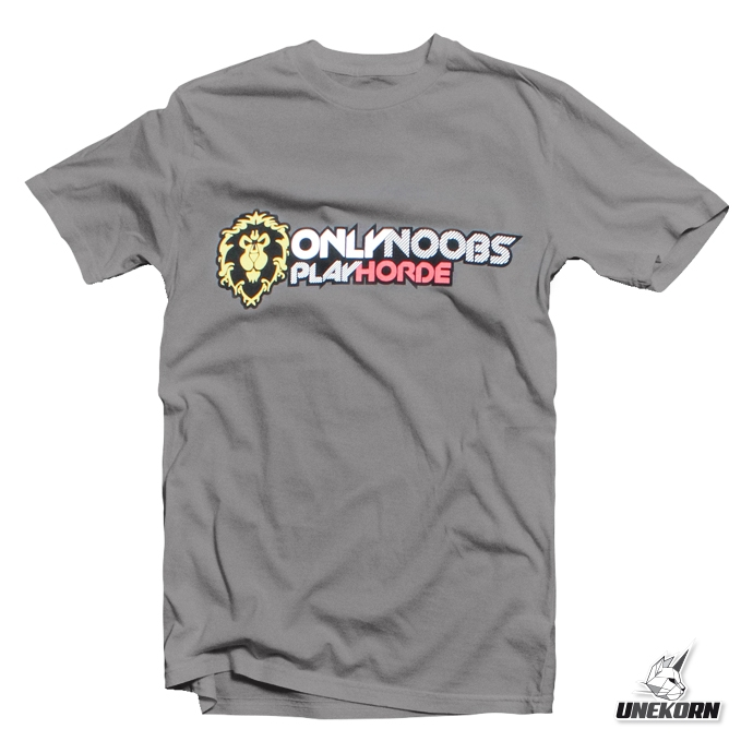 T-shirt Warcraft Only Noobs Play Horde WOW